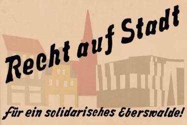 Recht auf Stadt eberswalde